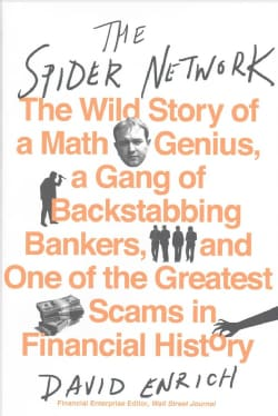 The Spider Network: The Wild Story of a Math Genius, a Gang of Backstabbing Bankers, and One of the Greatest Scam... (Hardcover)