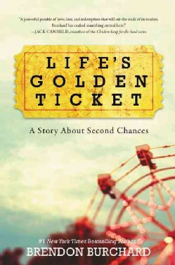 Life's Golden Ticket: A Story About Second Chances (Paperback)