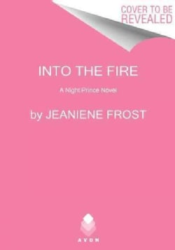 Into the Fire: A Night Prince Novel (Hardcover)