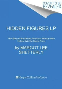 Hidden Figures: The American Dream and the Untold Story of the Black Women Mathematicians Who Helped Win the Spac... (Paperback)