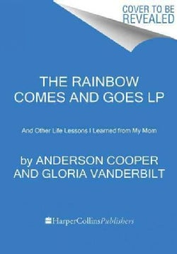 The Rainbow Comes and Goes: A Mother and Son on Life, Love, and Loss (Paperback)