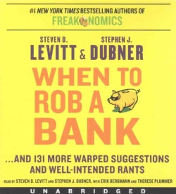 When to Rob a Bank: And 131 More Warped Suggestions and Well-Intended Rants (CD-Audio)