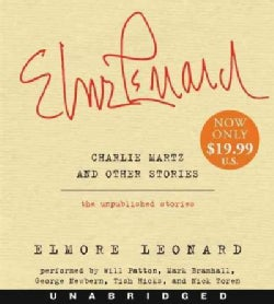 Charlie Martz and Other Stories: The Unpublished Stories (CD-Audio)
