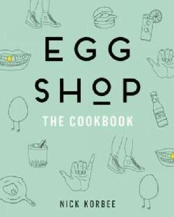 Egg Shop: The Cookbook (Hardcover)