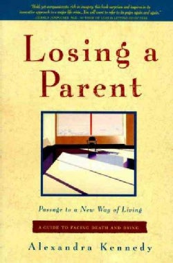 Losing a Parent: Passage to a New Way of Living (Paperback)