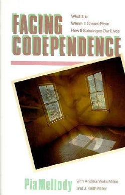 Facing Codependence: What It Is, Where It Comes From, How It Sabotages Our Lives (Paperback)