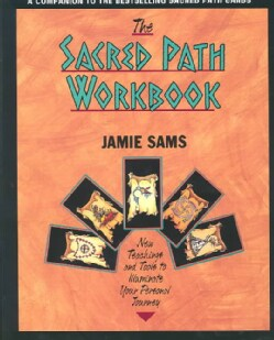 The Sacred Path Workbook: New Teachings and Tools to Illuminate Your Personal Journey (Paperback)