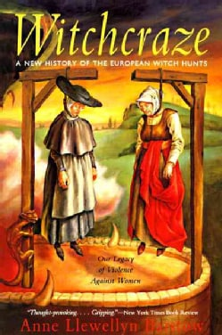 Witchcraze: A New History of the European Witch Hunts (Paperback)