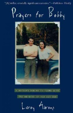 Prayers for Bobby: A Mother's Coming to Terms With the Suicide of Her Gay Son (Paperback)
