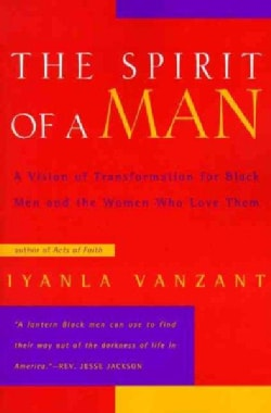 The Spirit of a Man: A Vision of Transformation for Black Men and the Women Who Love Them (Paperback)