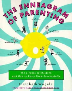 The Enneagram of Parenting: The 9 Types of Children and How to Raise Them Successfully (Paperback)