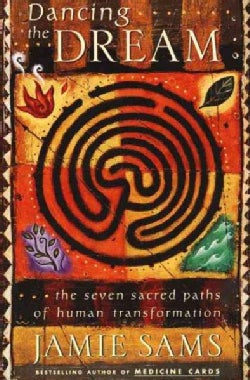 Dancing the Dream: The Seven Sacred Paths of Human Transformation (Paperback)