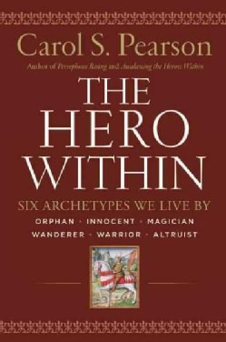 The Hero Within: Six Archetypes We Live by (Paperback)
