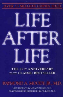 Life After Life: The Investigation of a Phenomenon--Survival of Bodily Death (Paperback)