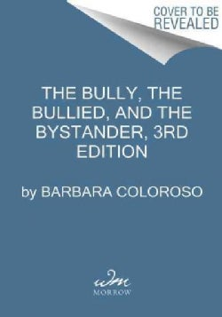 Bully, the Bullied, and the Not-so Innocent Bystander (Paperback)
