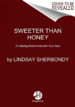 Sweeter Than Honey: A Coloring Book to Nourish Your Soul (Paperback)