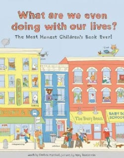 What Are We Even Doing With Our Lives? (Hardcover)