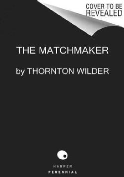 The Matchmaker: A Farce in Four Acts (Paperback)