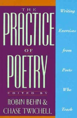 The Practice of Poetry: Writing Exercises from Poets Who Teach (Paperback)