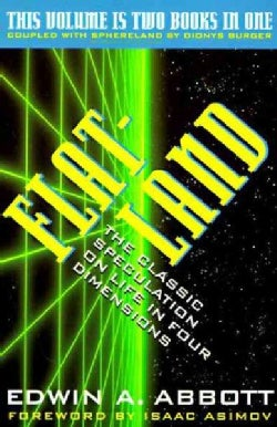 Flatland: A Romance of Many Dimensions/Sphereland : A Fantasy About Curved Spaces and an Expanding Universe/2 Boo... (Paperback)