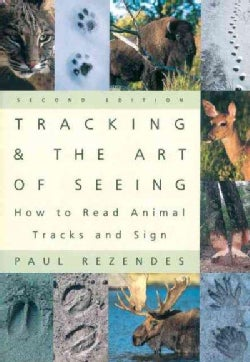 Tracking & the Art of Seeing: How to Read Animal Tracks & Sign (Paperback)