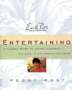 Emily Post's Entertaining: A Classic Guide to Adding Elegance and Ease to Any Festive Occasion (Paperback)