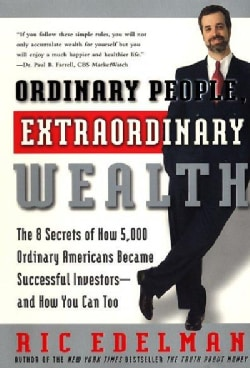 Ordinary People, Extraordinary Wealth: The 8 Secrets of How 5,000 Ordinary Americans Became Successful Investors ... (Paperback)