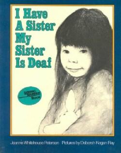 I Have a Sister, My Sister Is Deaf (Paperback)