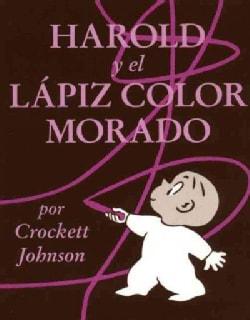 Harold Y El Lapiz Color Morado / Harold And the Purple Crayon (Paperback)