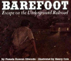 Barefoot: Escape on the Underground Railroad (Paperback)