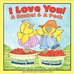 I Love You! a Bushel & a Peck (Paperback)