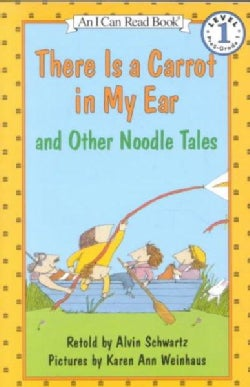 There Is a Carrot in My Ear: And Other Noodle Tales (Paperback)