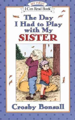 The Day I Had to Play With My Sister (Paperback)