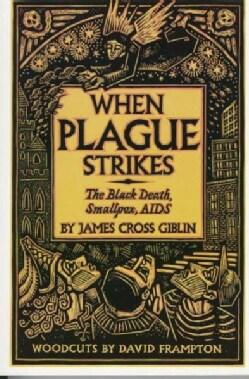When Plague Strikes: The Black Death, Smallpox, AIDS (Paperback)
