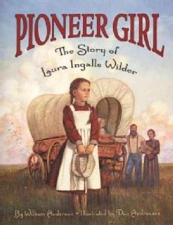 Pioneer Girl: The Story of Laura Ingalls Wilder (Paperback)