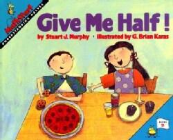 Give Me Half!: Understanding Halves (Paperback)