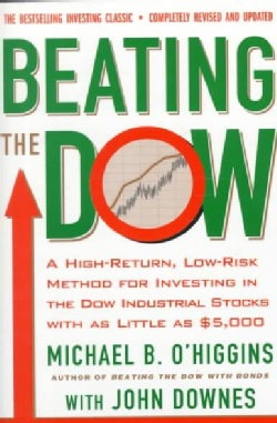 Beating the Dow: A High-Return, Low-Risk Method for Investing in the Dow Jones Industrial Stocks With As Little A... (Paperback)