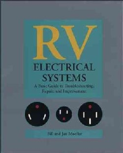 Rv Electrical Systems: A Basic Guide to Troubleshooting, Repair, and Improvement (Paperback)