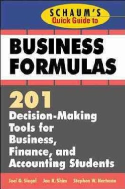 Schaum's Quick Guide to Business Formulas: 201 Decision-Making Tools for Business, Finance, and Accounting Students (Paperback)