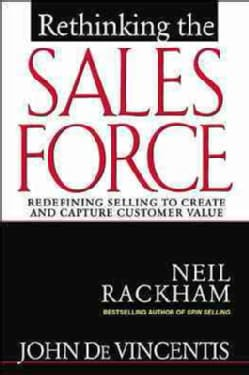 Rethinking the Sales Force: Redefining Selling to Create and Capture Customer Value (Hardcover)