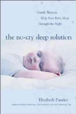 The No-Cry Sleep Solution: Gentle Ways to Help Your Baby Sleep Through the Night (Paperback)