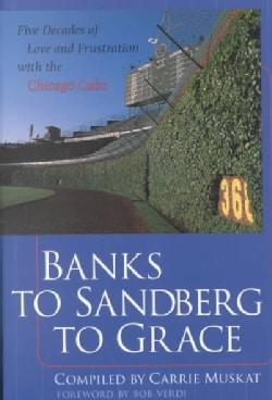 Banks to Sandberg to Grace