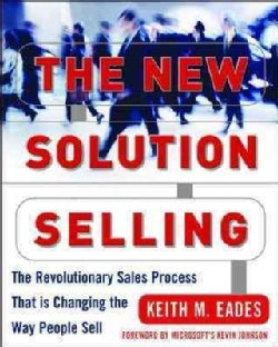 The New Solution Selling: The Revolutionary Process That Is Changing the Way People Sell (Hardcover)