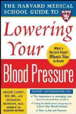 The Harvard Medical School Guide to Lowering Your Blood Pressure (Paperback)