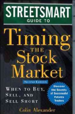 The Streetsmart Guide to Timing the Stock Market: When to Buy, Sell, And Sell Short (Hardcover)