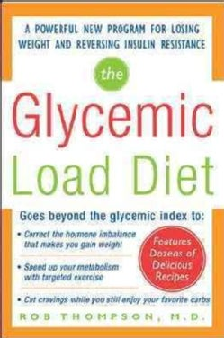 The Glycemic Load Diet: A Powerful New Program for Losing Weight and Reversing Insulin Resistance (Paperback)