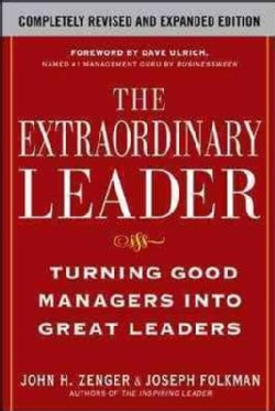The Extraordinary Leader: Turning Good Managers into Great Leaders (Hardcover)