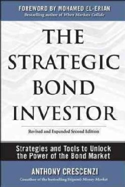The Strategic Bond Investor: Strategies and Tools to Unlock the Power of the Bond Market (Hardcover)