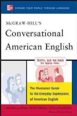 McGraw-Hill's Conversational American English: The Illustrated Guide to the Everyday Expressions of American English (Paperback)
