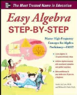 Easy Algebra Step-by-Step: Master High-frequency Concepts and Skills for Algebra Proficiency - Fast! (Paperback)